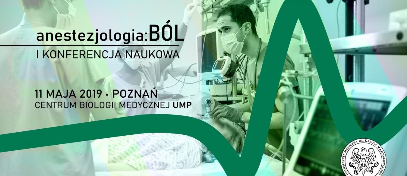 "I Konferencja Naukowa ""Anestezjologia:ból"""